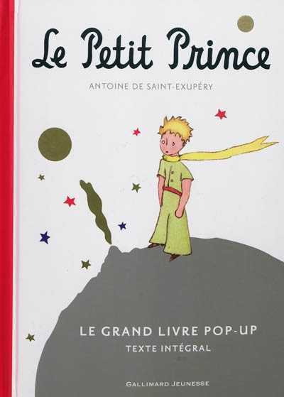 LE PETIT PRINCE - LE GRAND LIVRE POP-UP  (LE GRAND LIVRE POP-UP